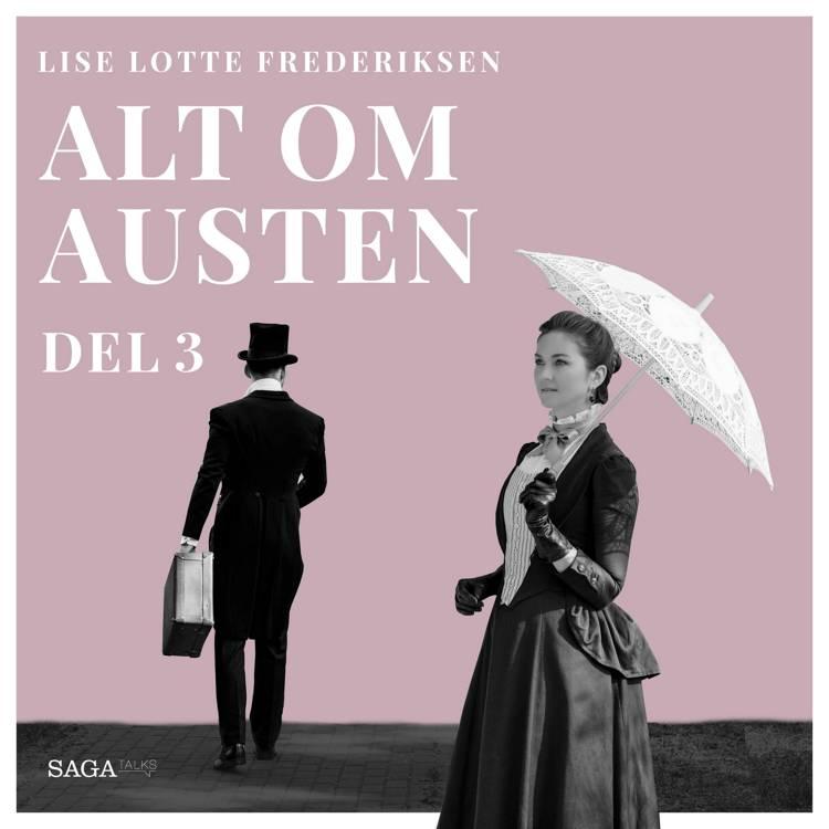 Alt om Austen - del 3 af Lise Lotte Frederiksen
