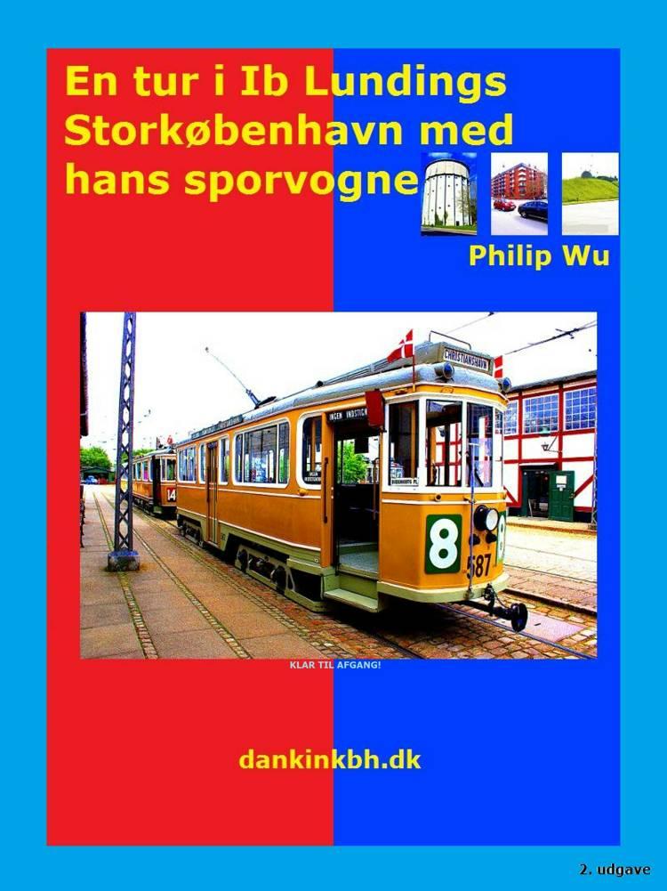 En tur i Ib Lundings Storkøbenhavn med hans sporvogne af Philip Wu