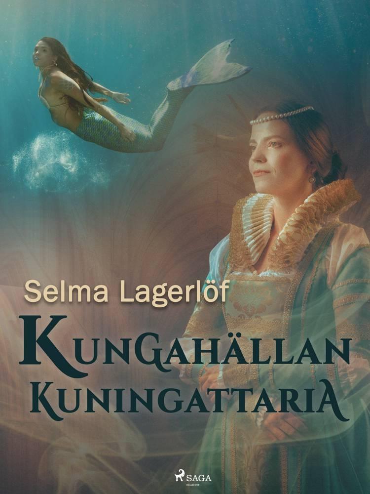 Kungahällan kuningattaria af Selma Lagerlöf