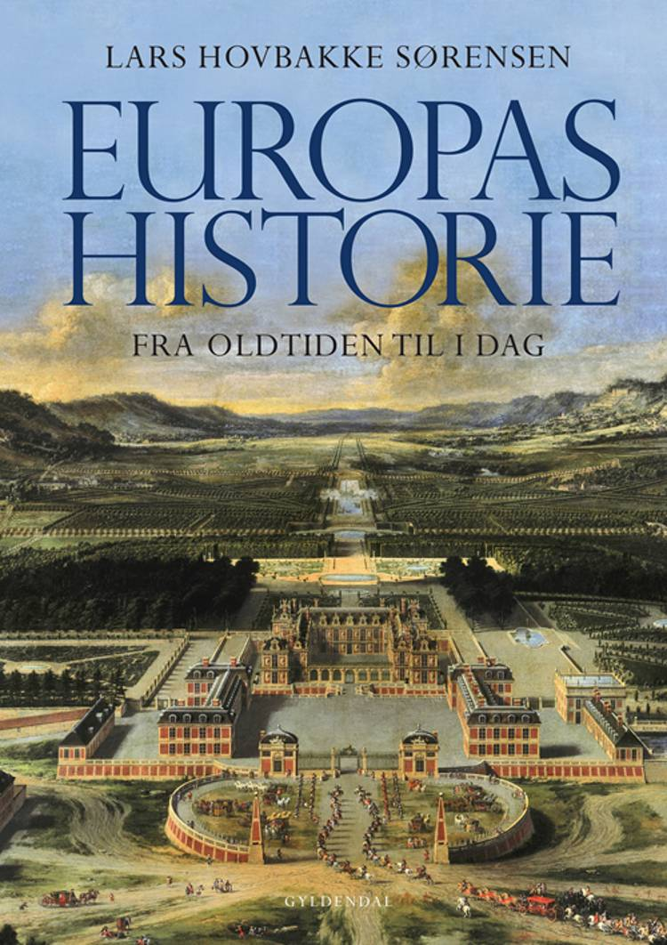 Europas historie - fra oldtiden til i dag af Lars Hovbakke Sørensen