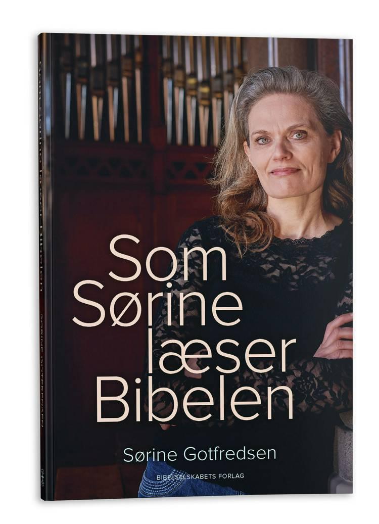 Som Sørine læser Bibelen af Sørine Gotfredsen