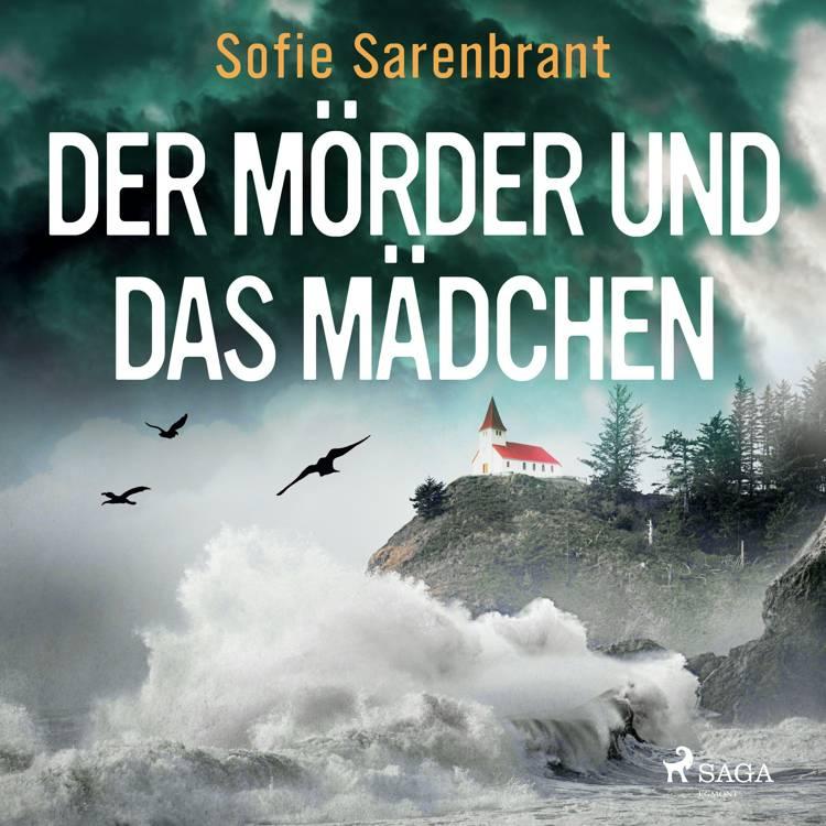 Der Mörder und das Mädchen af Sofie Sarenbrant