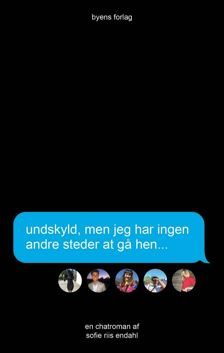 Undskyld, men jeg har ingen andre steder at gå hen af Sofie Riis Endahl