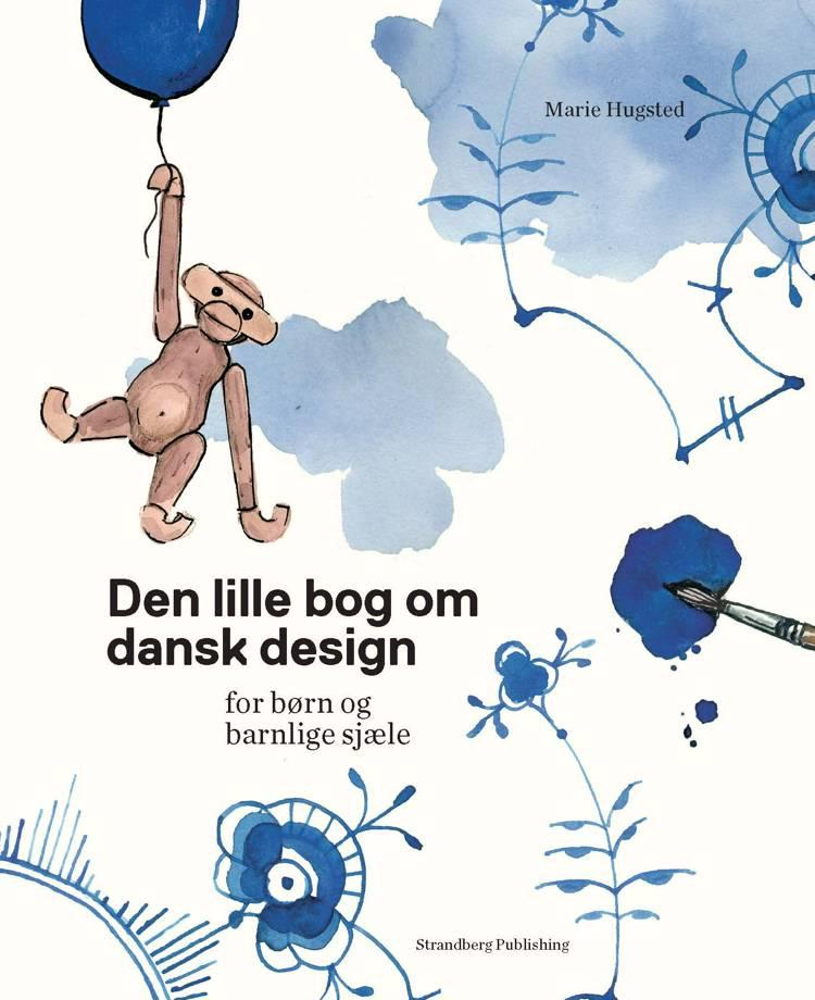 Den lille bog om dansk design af Marie Hugsted