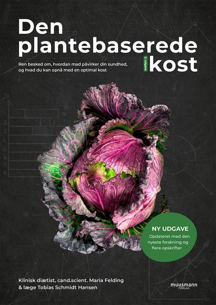 Den plantebaserede kost (NY UDGAVE) af Tobias Schmidt Hansen og Maria Felding