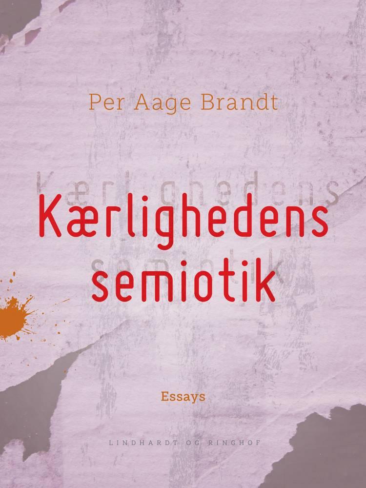 Kærlighedens semiotik af Per Aage Brandt
