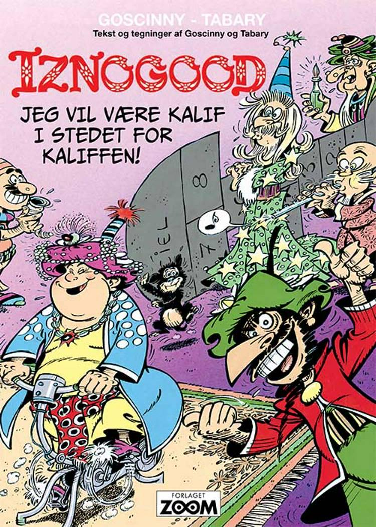 Iznogood 7: Jeg vil være kalif i stedet for kaliffen! af René Goscinny og Tabary