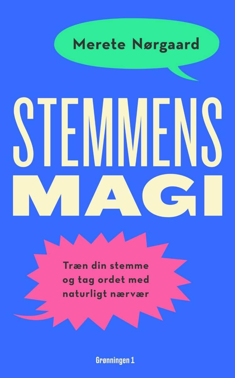 Stemmens magi af Merete Nørgaard