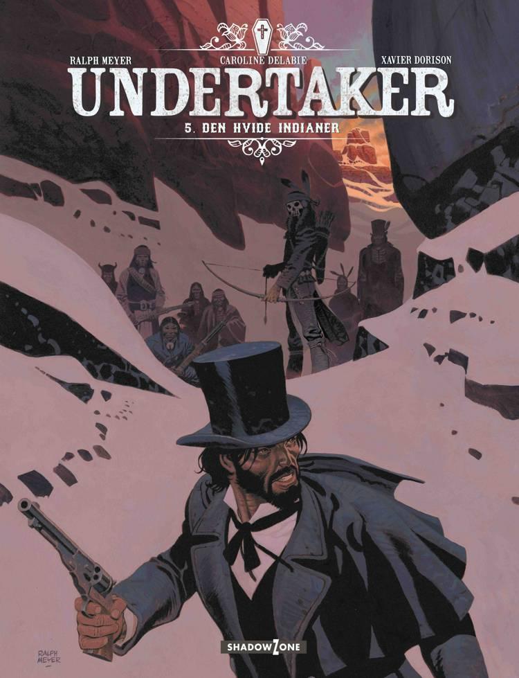 Undertaker 5: Den hvide indianer af Xavier Dorison og Ralph Meyer