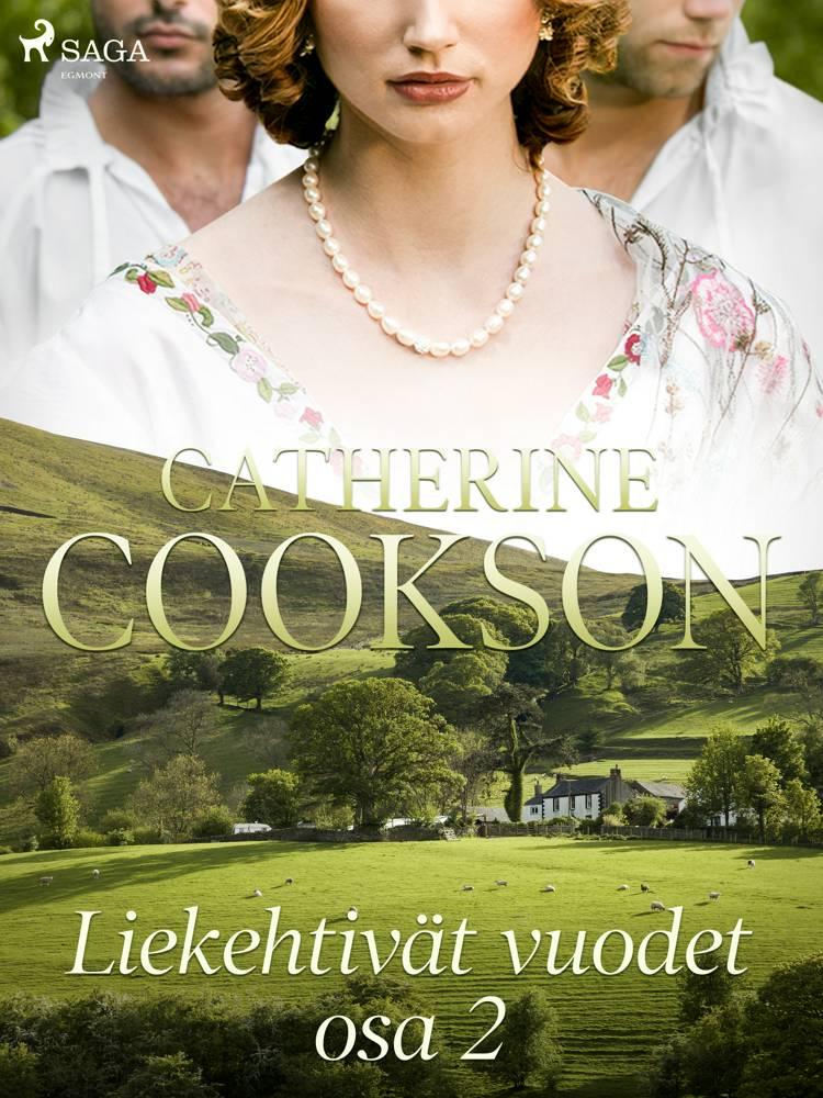 Liekehtivät vuodet - osa 2 af Catherine Cookson