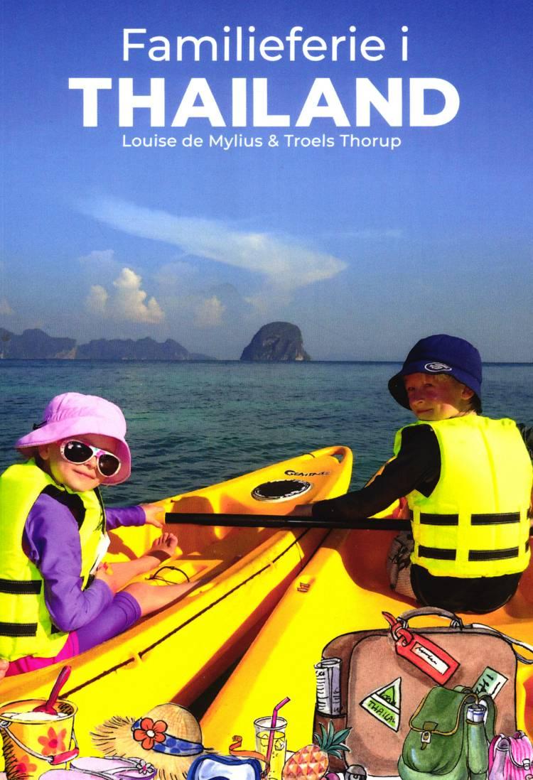 Familieferie i Thailand af Louise de Mylius og Troels Thorup