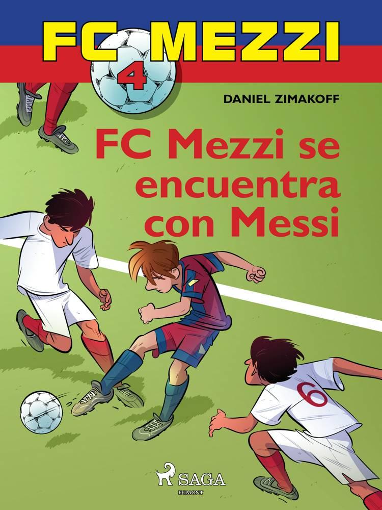 FC Mezzi 4: FC Mezzi se encuentra con Messi af Daniel Zimakoff