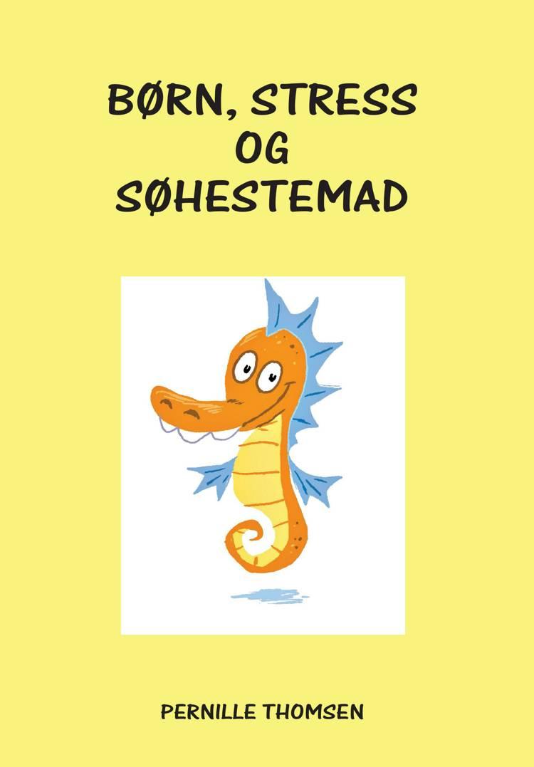 Børn, stress og søhestemad af Pernille Thomsen
