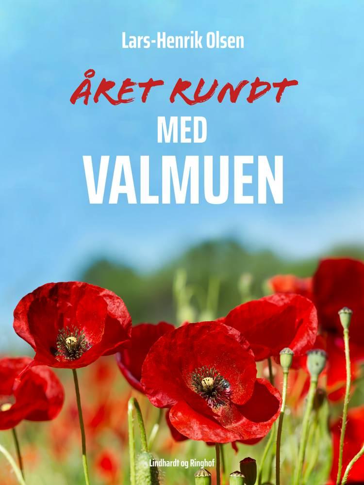 Året rundt - med valmuen af Lars-Henrik Olsen