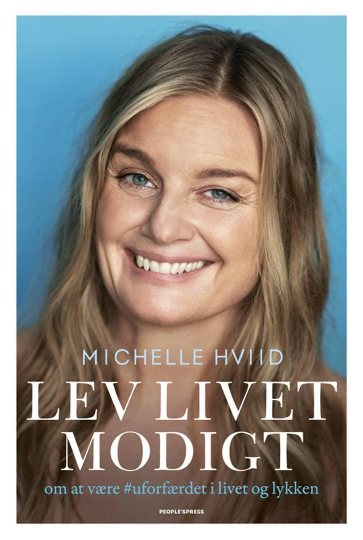 Lev livet modigt af Michelle Hviid