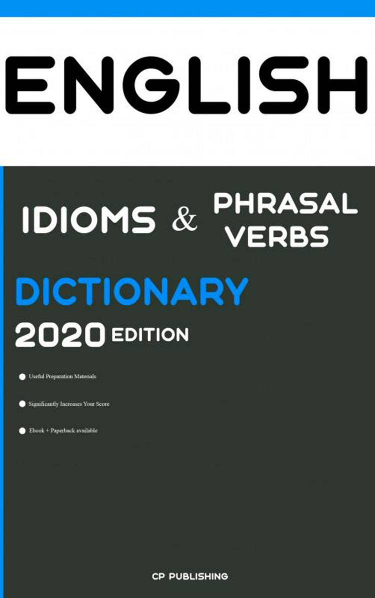 Dictionary of English Idioms, Phrasal Verbs, and Phrases 2020 Edition af CP Publishing