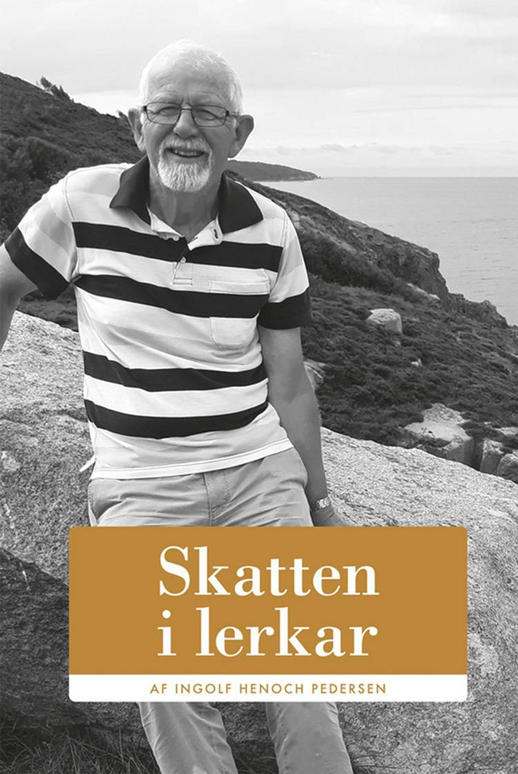 Skatten i lerkar af Ingolf Henoch Pedersen