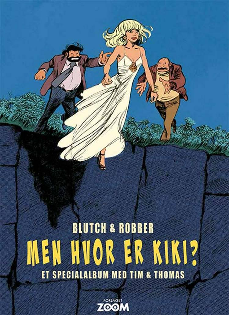 Tim & Thomas: Men hvor er Kiki? af Blutch og Robber