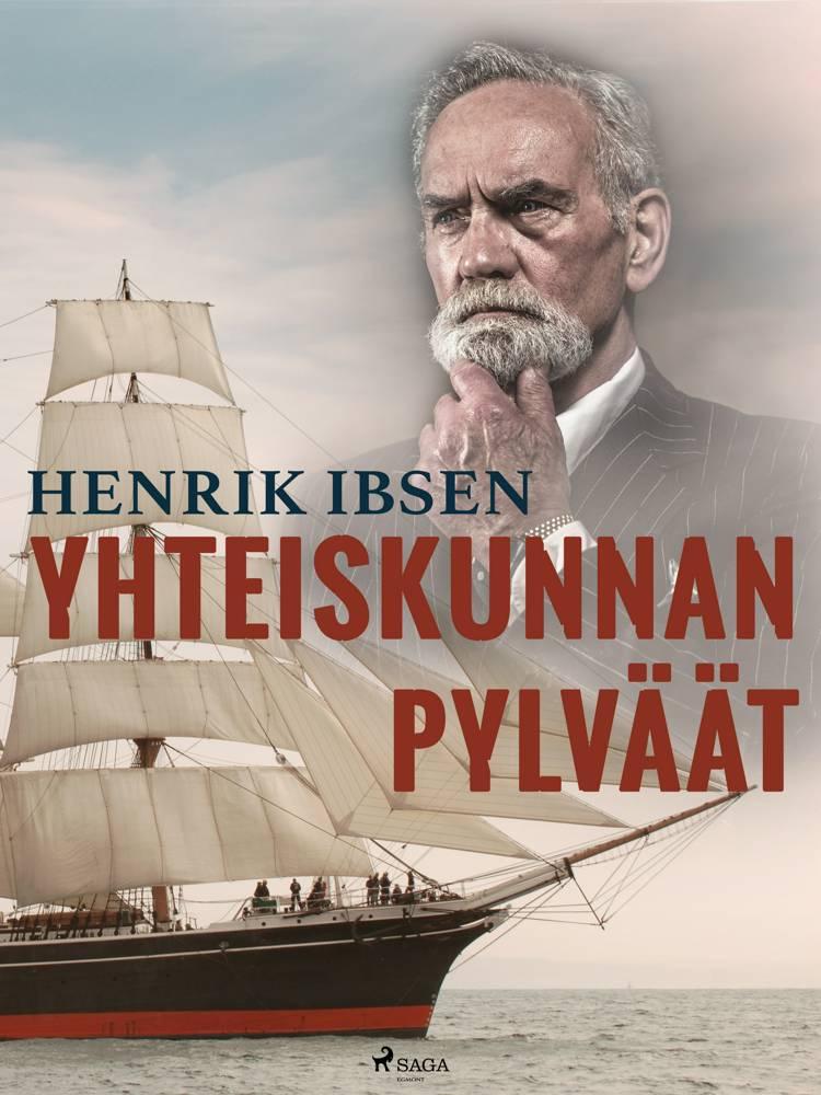 Yhteiskunnan pylväät af Henrik Ibsen