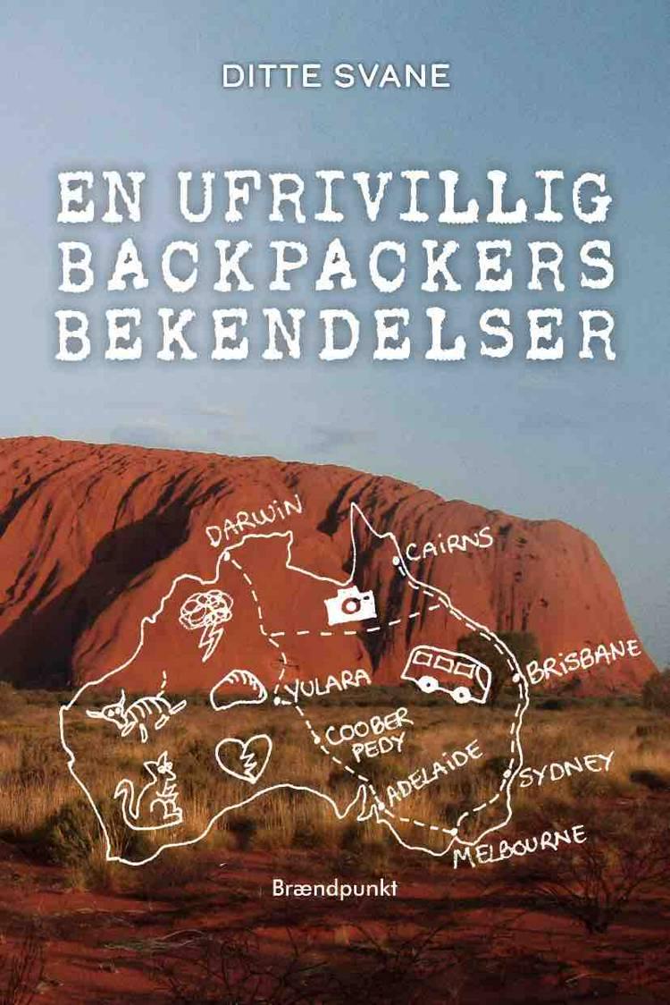 En ufrivillig backpackers bekendelser af Ditte Svane