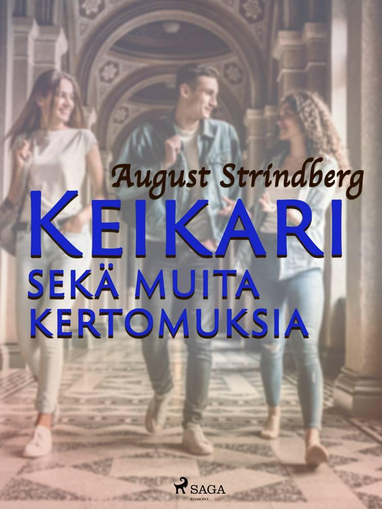 Keikari sekä muita kertomuksia af August Strindberg