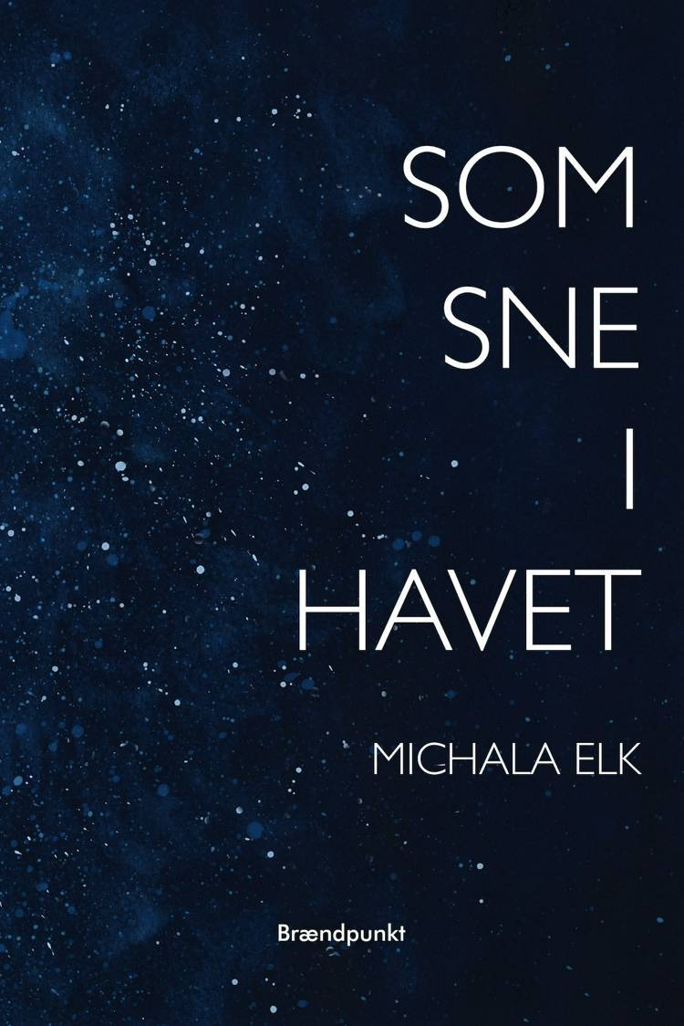 Som sne i havet af Michala Elk
