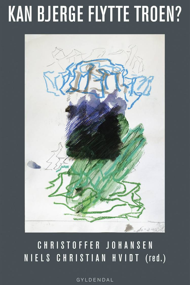 Kan bjerge flytte troen? af Niels Christian Hvidt og Christoffer Johansen