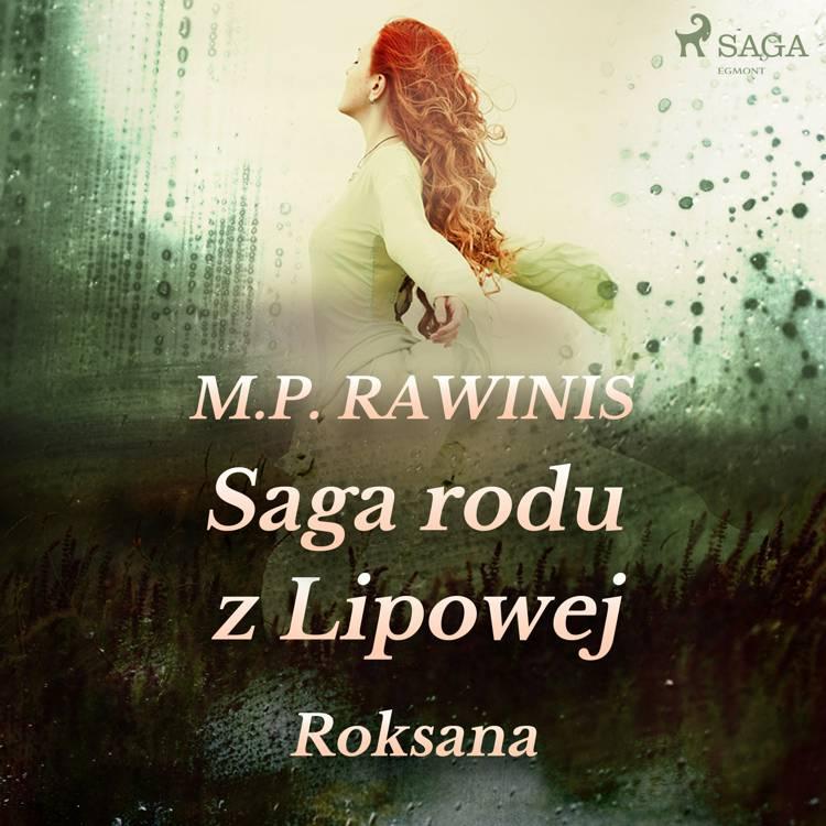 Saga rodu z Lipowej 15: Roksana af Marian Piotr Rawinis