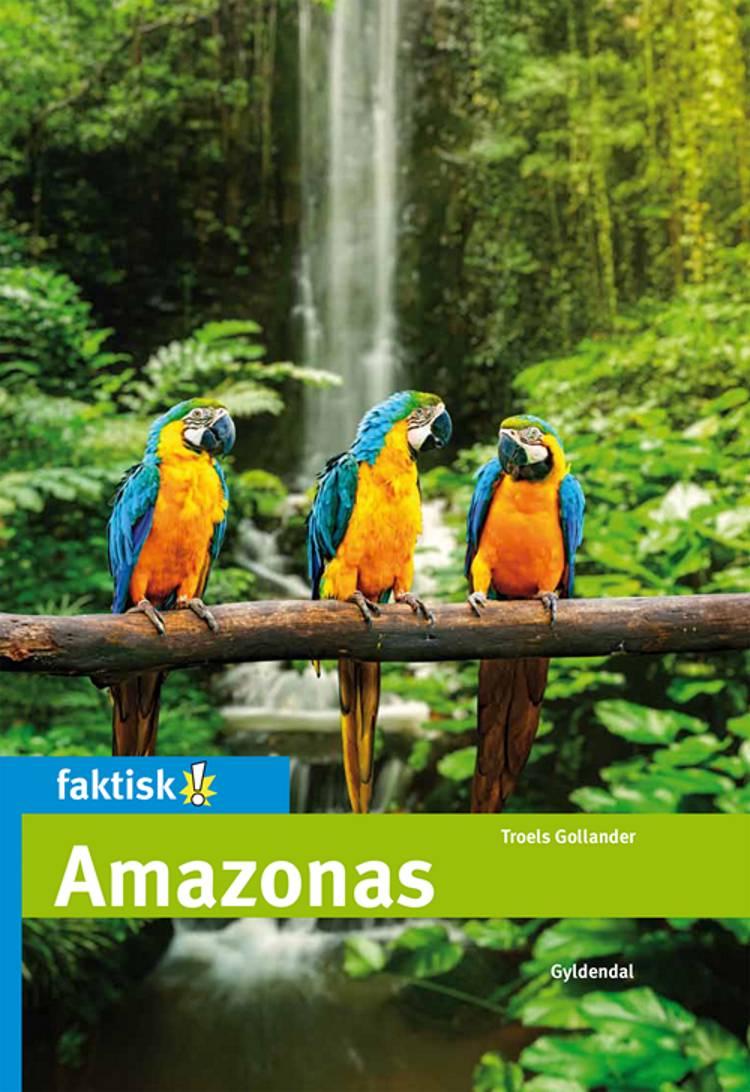 Amazonas af Troels Gollander