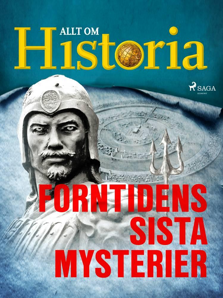 Forntidens sista mysterier af Allt Om Historia
