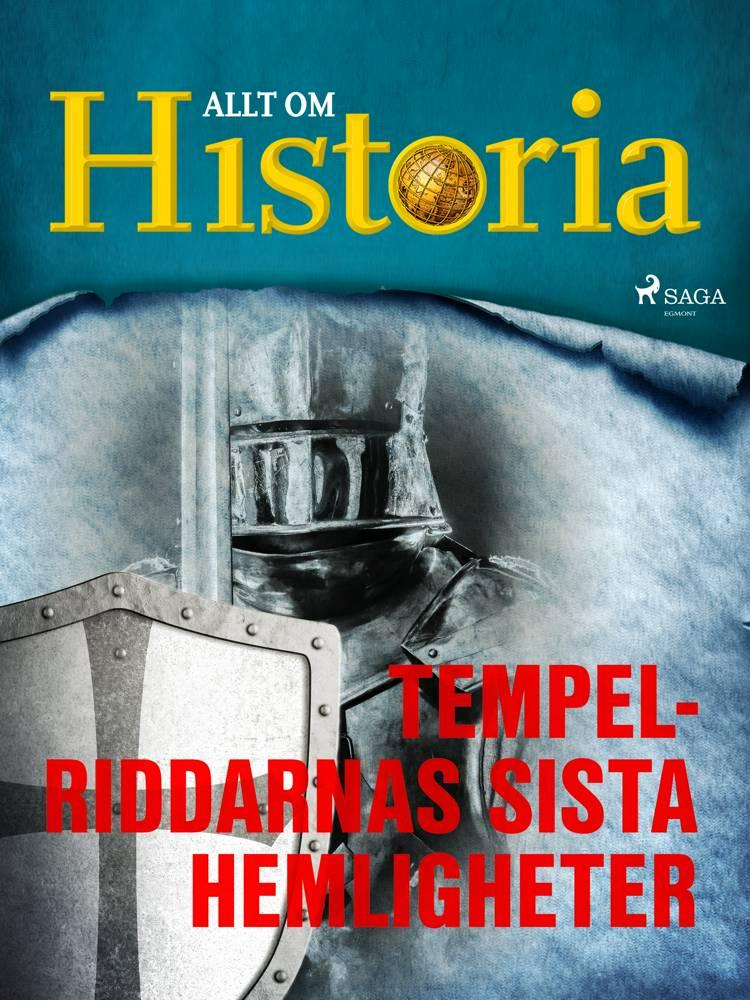 Tempelriddarnas sista hemligheter af Allt Om Historia