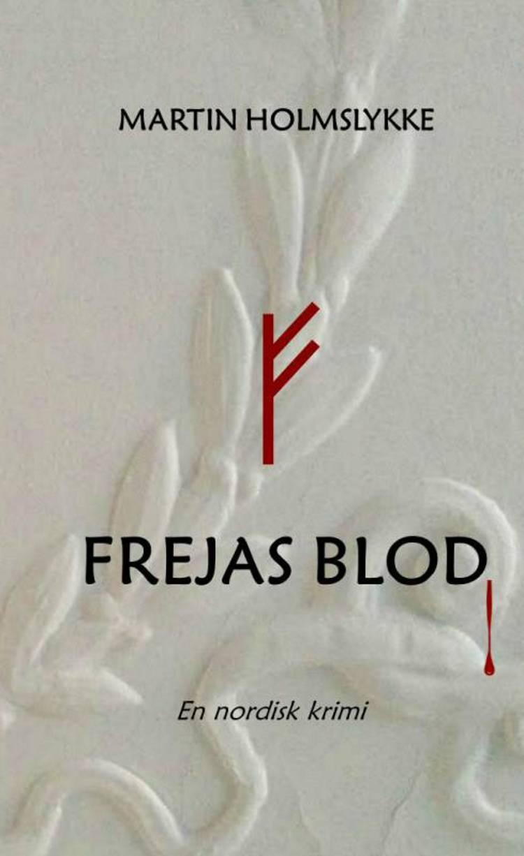 Frejas blod af Martin Holmslykke