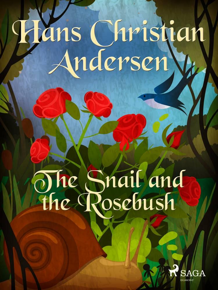 The Snail and the Rosebush af H.C. Andersen
