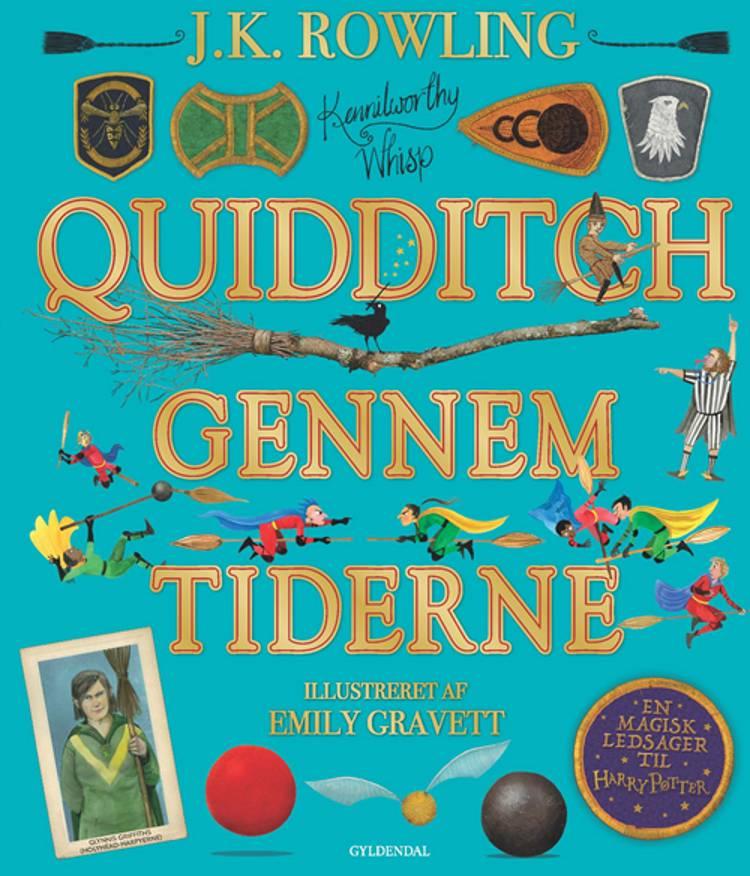 Quidditch gennem tiderne. Illustreret udgave af J.K. Rowling