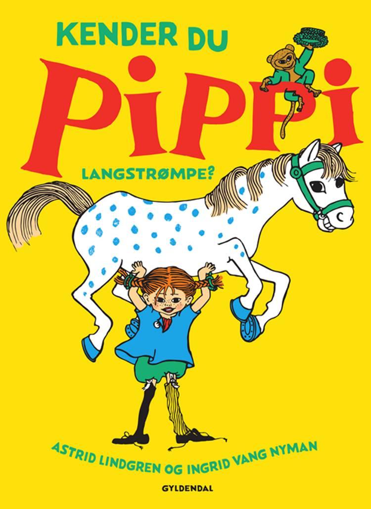 Kender du Pippi Langstrømpe? af Astrid Lindgren