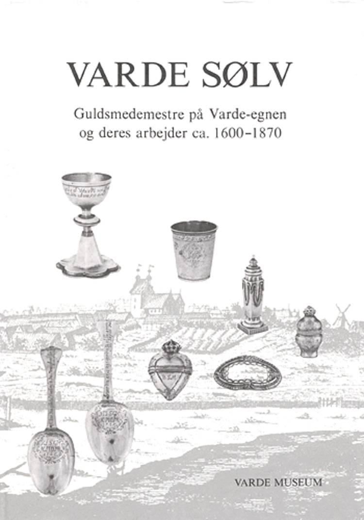 Varde sølv af Bo Bramsen og Ole Faber