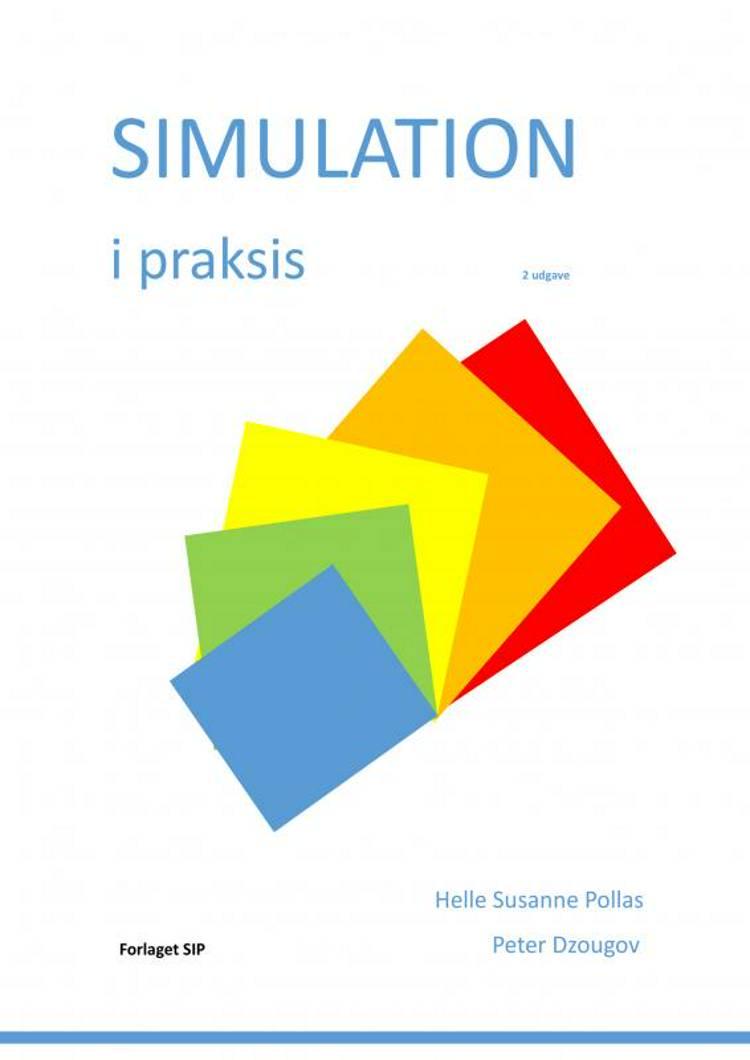 Simulation i praksis af Peter Dzougov og Helle Susanne Pollas