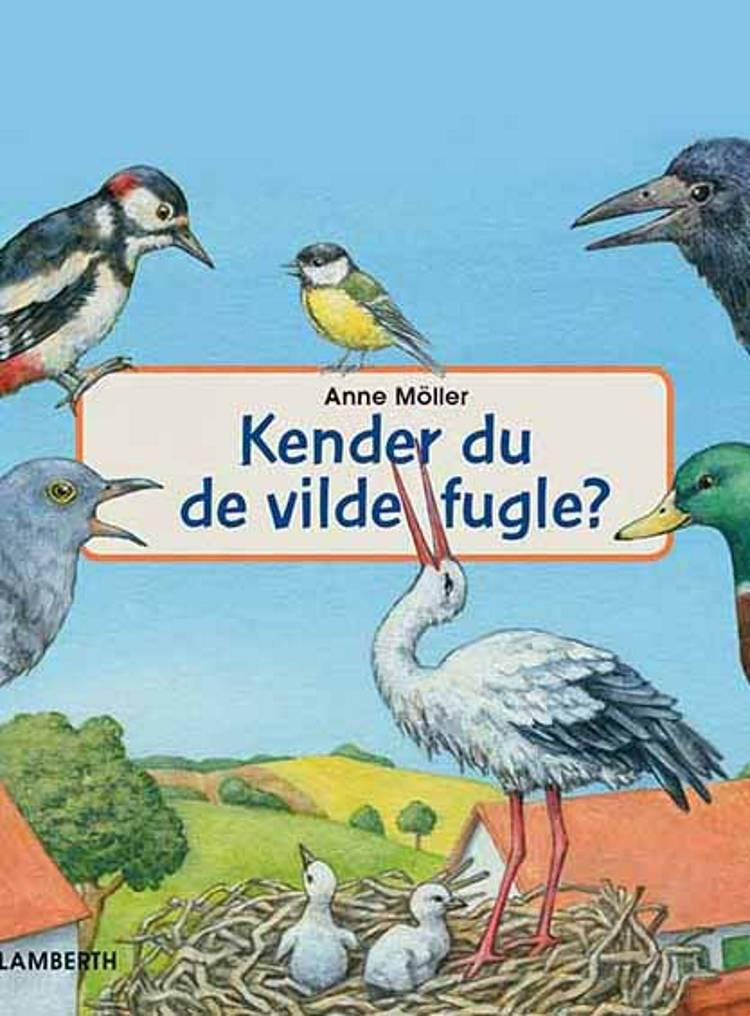 Kender du de vilde fugle? af Anne Möller