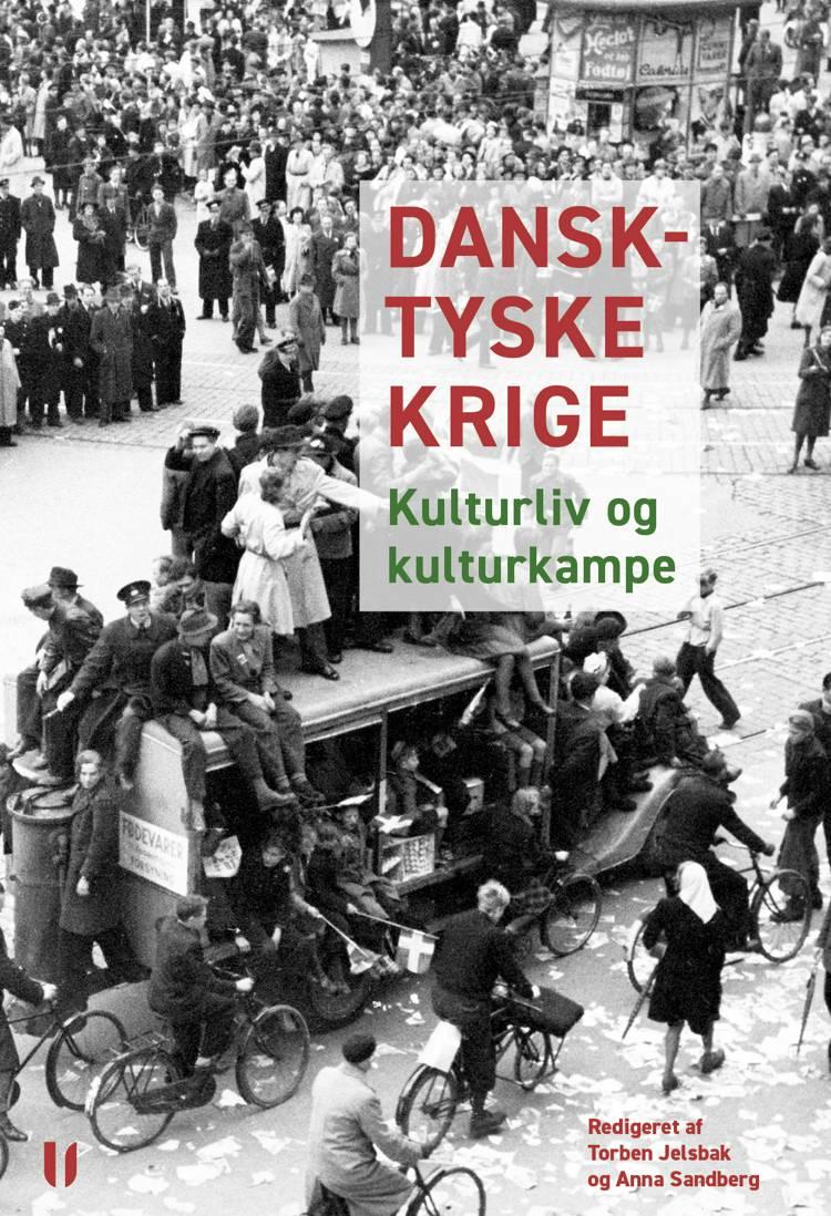 Dansk-tyske krige af Torben Jelsbak, Anna Sandberg og Julie Allen m.fl.