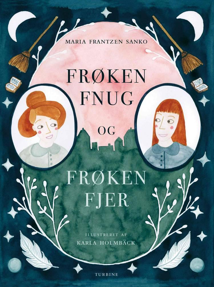 Frøken Fnug og Frøken Fjer af Maria Frantzen Sanko