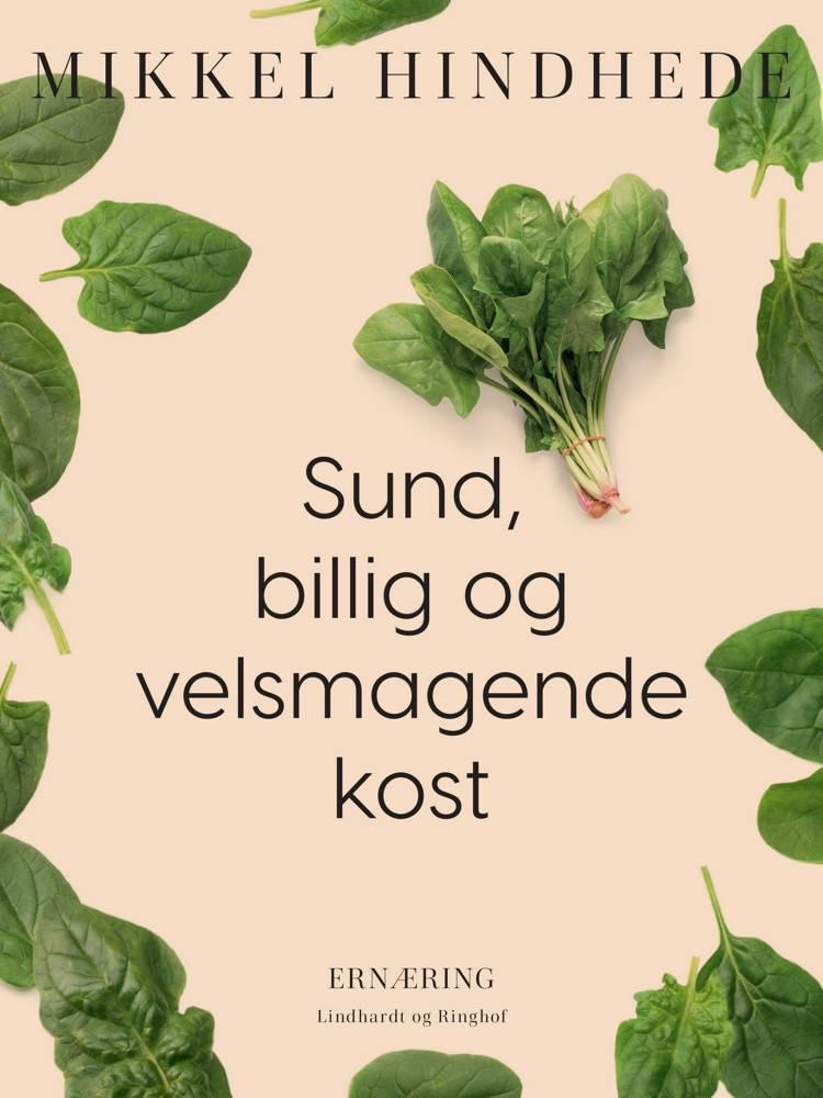 Sund, billig og velsmagende kost af Mikkel Hindhede