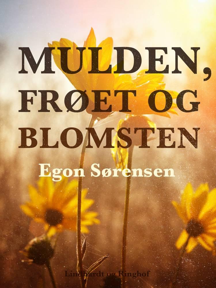Mulden, frøet og blomsten af Egon Sørensen
