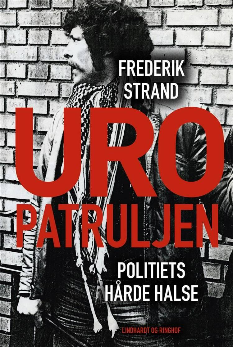 Uropatruljen - Politiets hårde halse af Frederik Strand
