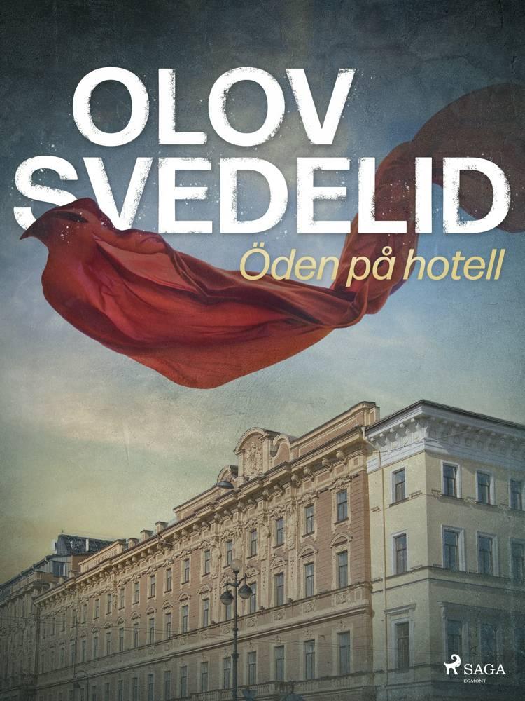 Öden på hotell af Olov Svedelid