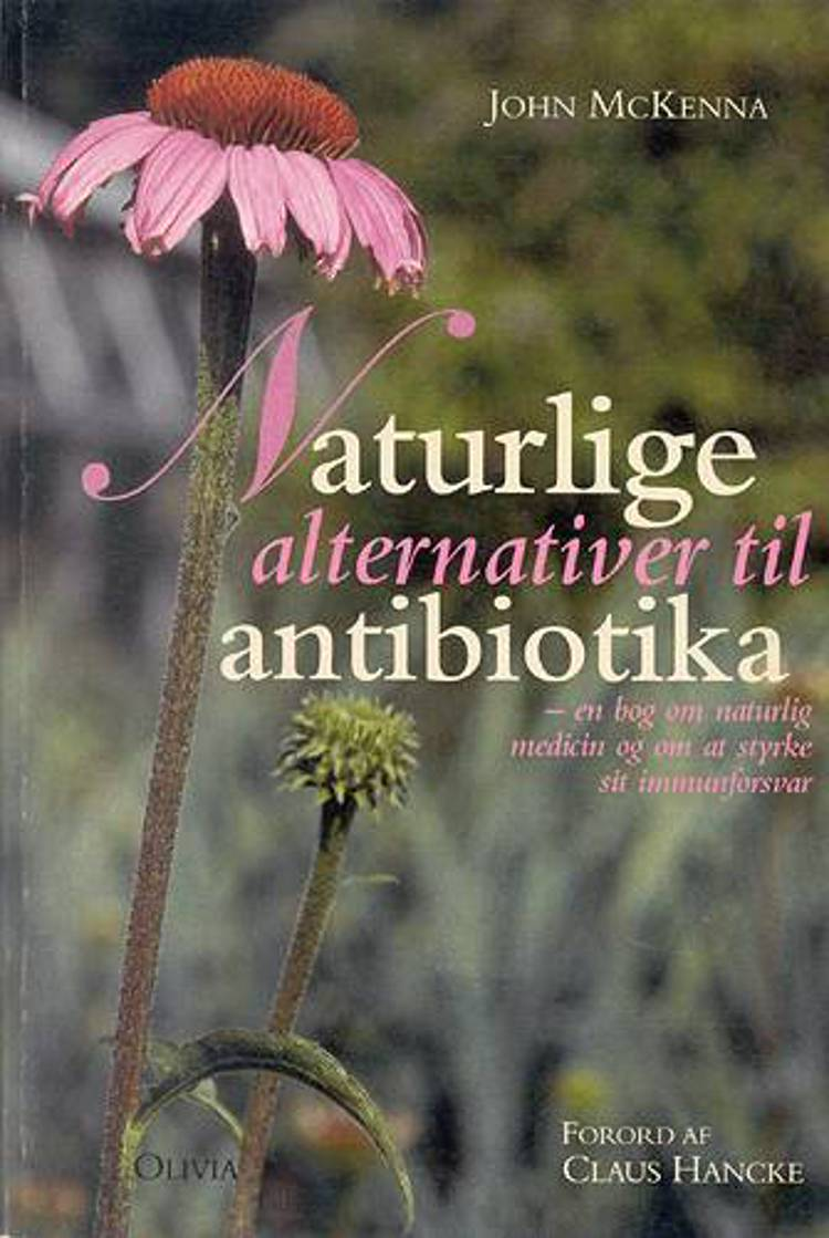 Naturlige alternativer til antibiotika af John McKenna