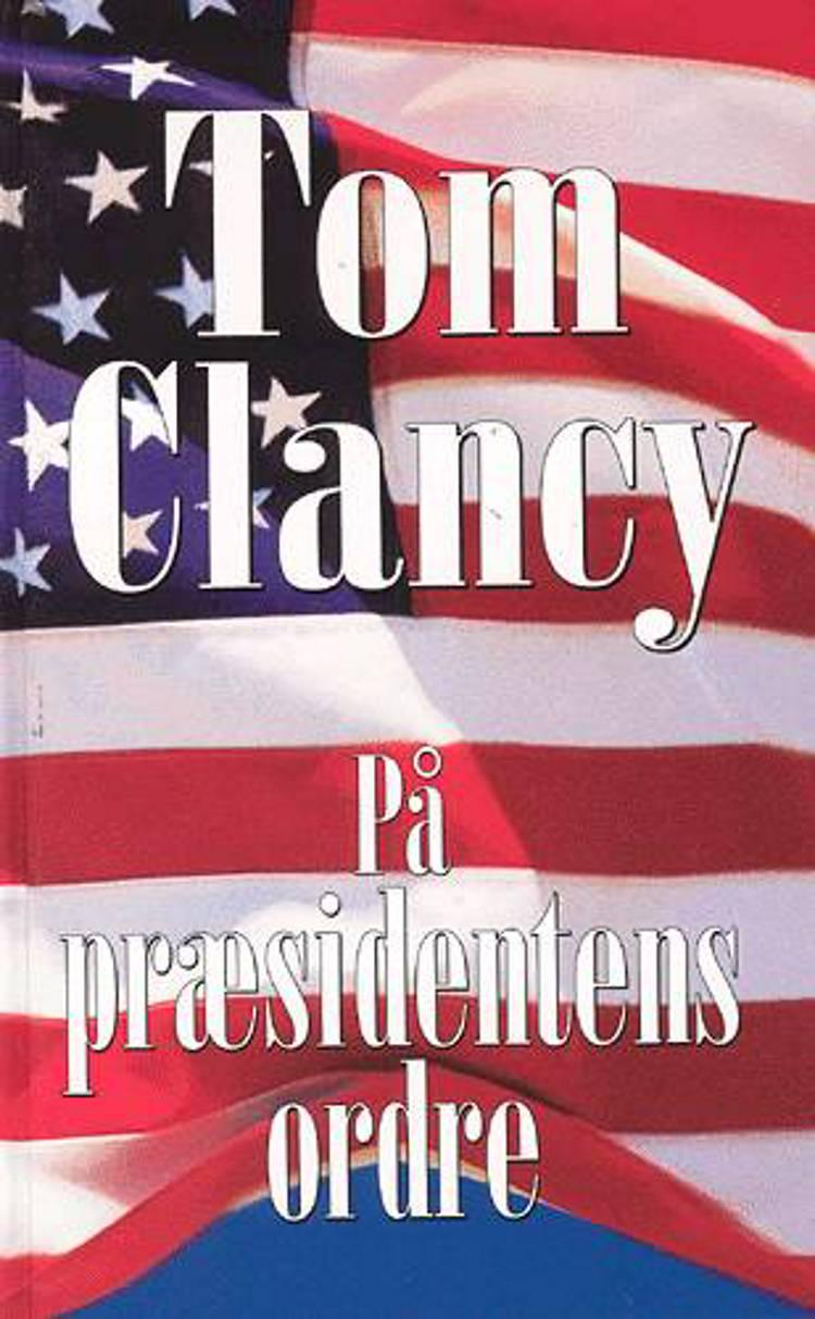 På præsidentens ordre af Tom Clancy
