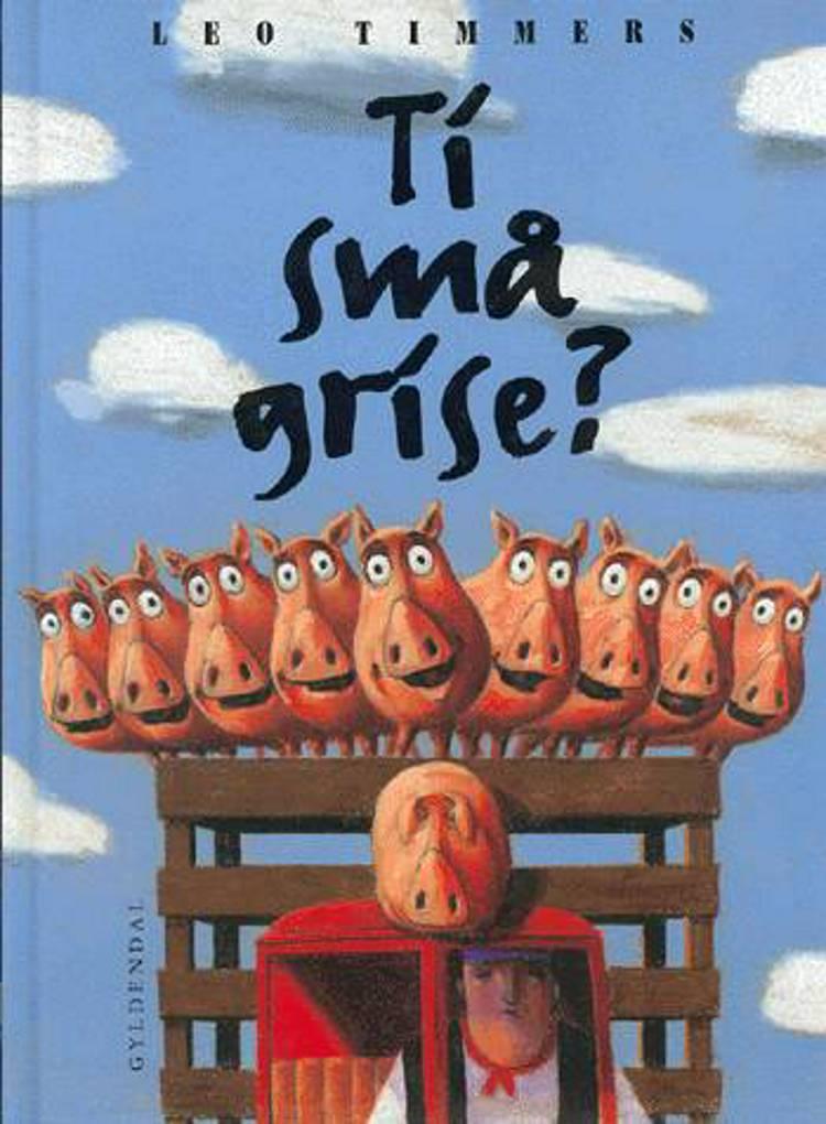 Ti små grise? af Leo Timmers
