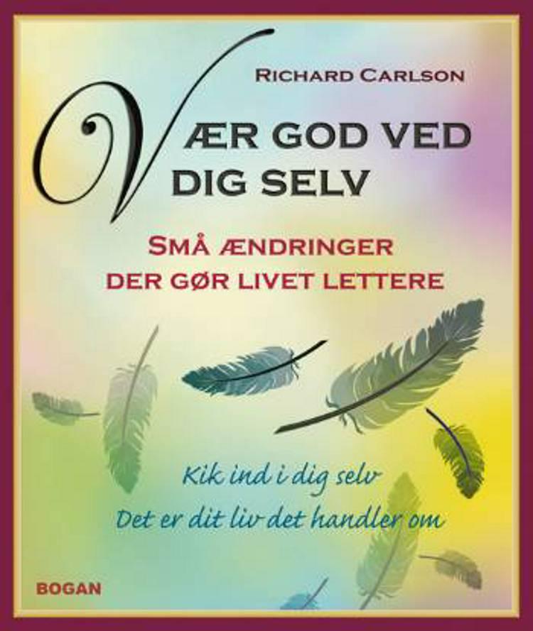 Glem ikke de små ting - og ingen er store af Richard Carlson