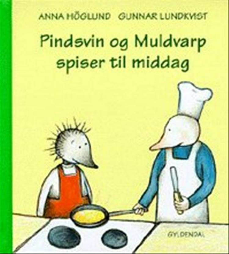 Pindsvin og Muldvarp spiser til middag af Anna Höglund og Gunnar Lundkvist