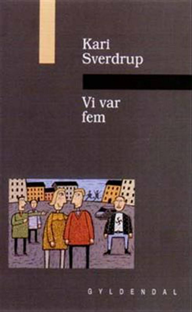 Vi var fem af Kari Sverdrup